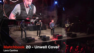 Matchbook 20 - Unwell Cover @ Lava Cantina