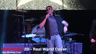 Matchbook 20 - Real World Cover @ Gas Monkey Live!