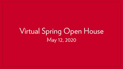 Virtual Spring Open House | May 12, 2020