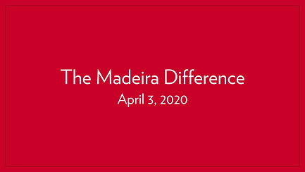 The Madeira Difference | April 3, 2020