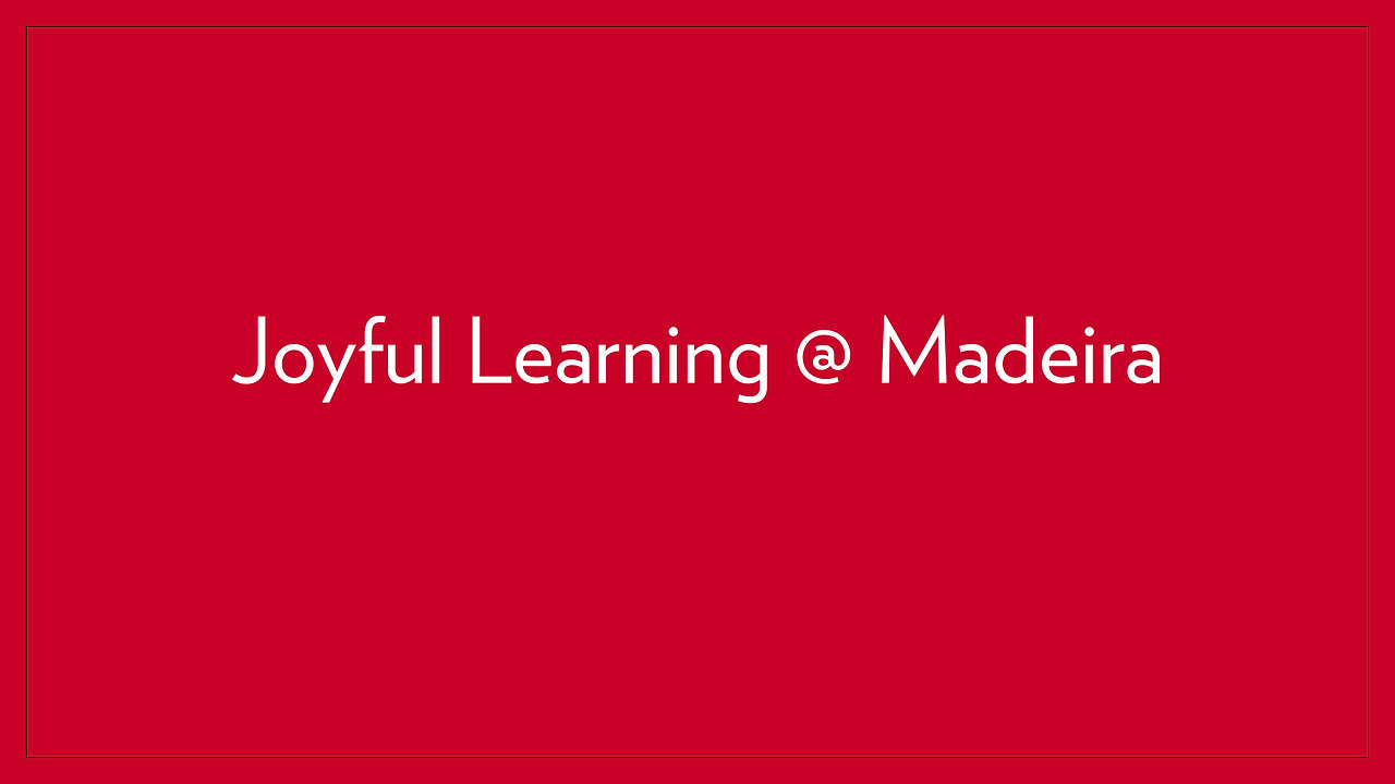 Joyful Learning @ Madeira