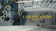 A Look Into Lockdown | Boulderlab