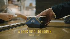 A Look Into Lockdown | Royal Stacks