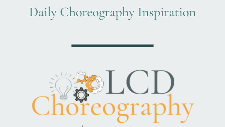 Insta Stories- Daily Choreography Inspiration