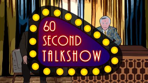 60 Second Talkshow