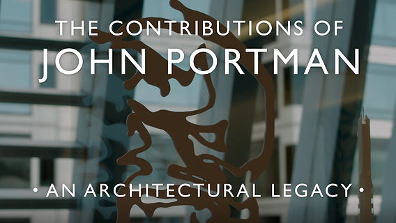 The Contributions of John Portman: An Architectural Legacy