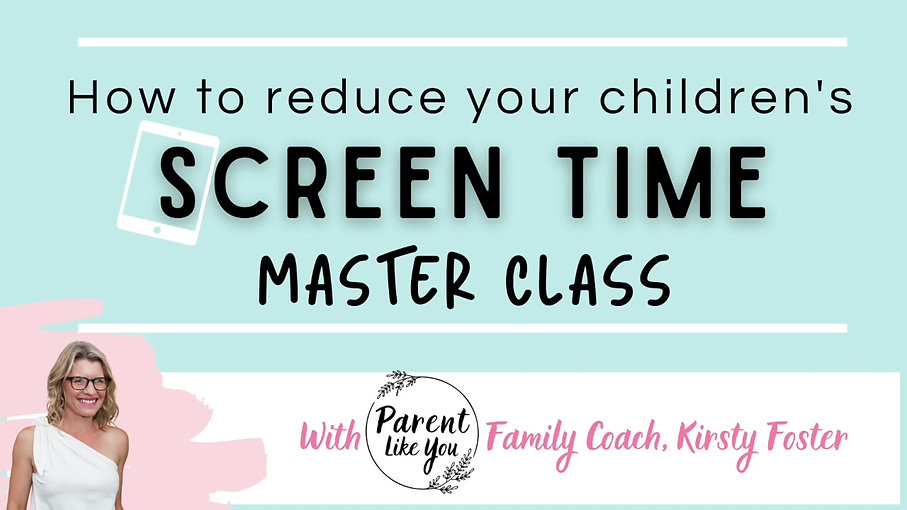 How to reduce your child's screen time MASTER CLASS