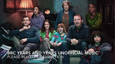 BBC Years and Years Unofficial Music Soundtrack