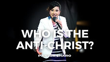 Who Is The Antichrist? | Pastor Sharo