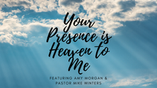 Song: Your Presence Is Heaven To Me
