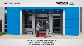 Watson Chevrolet - The Red Carpet Experience