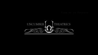 Uncumber Theatrics - Patreon Video