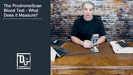 The ProdromeScan Blood Test - What Does it Measure?