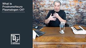 What is ProdromeNeuro Plasmalogen Oil?