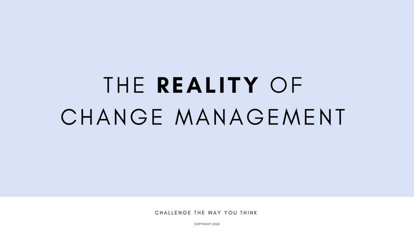 The Reality of Change