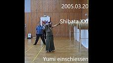 2005, Shibata XXI, Yumi einschiessen