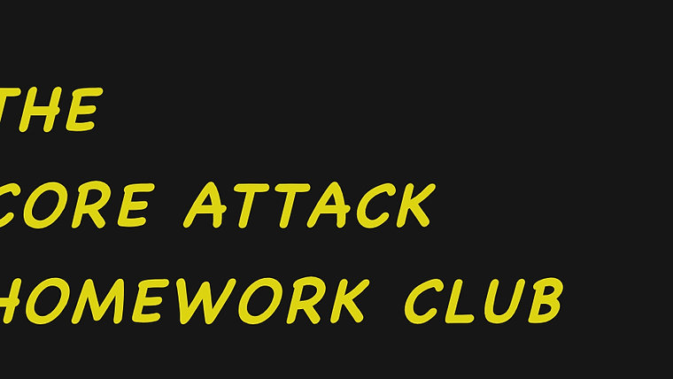 THE CORE ATTACK HOMEWORK CLUB