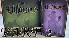 Villainous Part 2