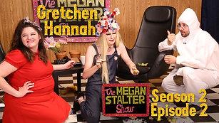 S2E2 Gretchen Hannah