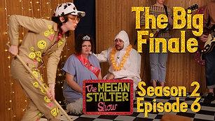 S2E6 The Big Finale