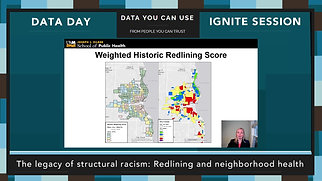 Data Day 2020 - IGNITE - The legacy of structural racism: Redlining and neighborhood health
