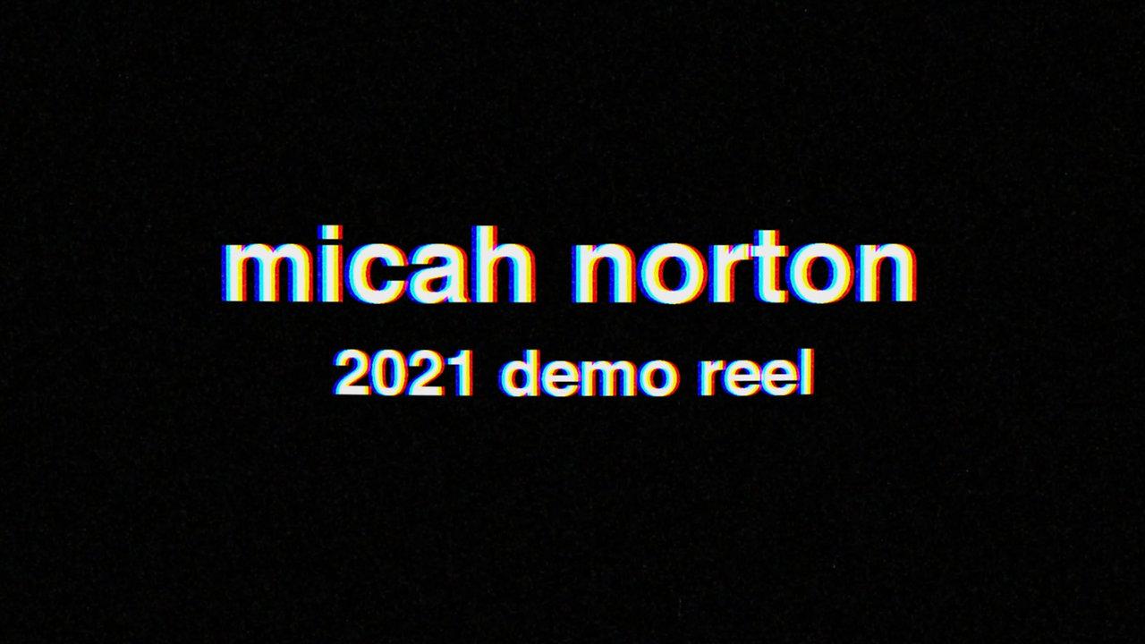 Micah Norton 2021 Reel 2
