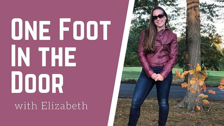 One Foot in the Door with Elizabeth