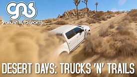 Desert Days: Trucks 'N' Trails With Galpin