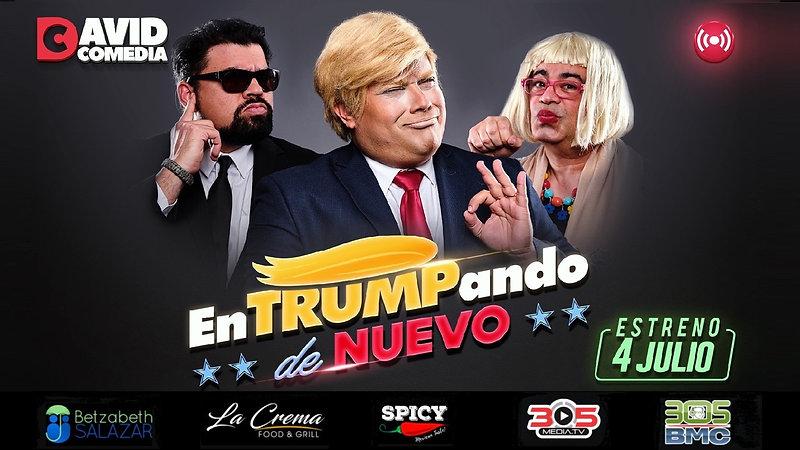 EnTRUMPando de Nuevo - David Comedia, Carlos Márquez, Elvis Vilchez