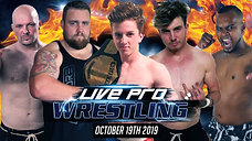 October 29th 2019 - Live Pro Wrestling