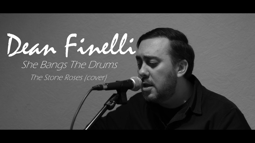 Dean Finelli - She Bangs The Drums (The Stone Roses cover)