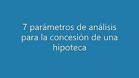 7 parametros de analisis para la concesion de una hipoteca