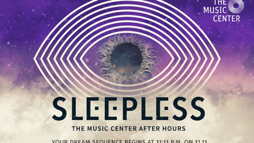 Music Center • Sleepless: The Music Center After Hours
