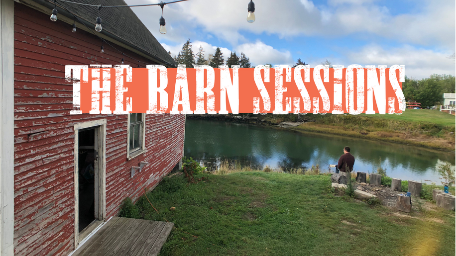 THE BARN SESSIONS // Bass Harbor Maine, 2019
