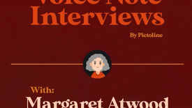 Voice Note Interviews Margaret Atwood