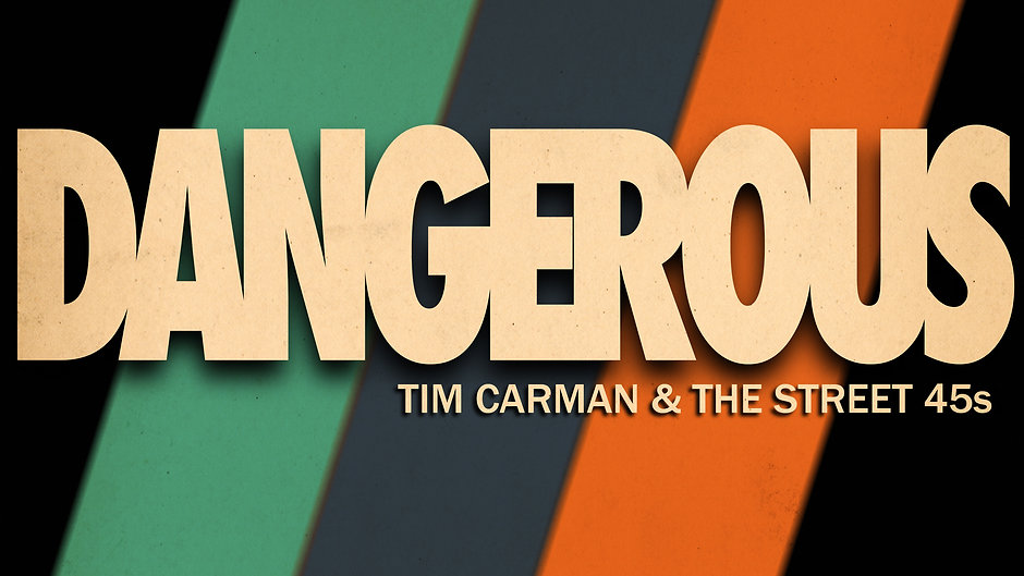 "TIM CARMAN & THE STREET 45s ""Dangerous"" (Ft. Aaron Shadwell)"