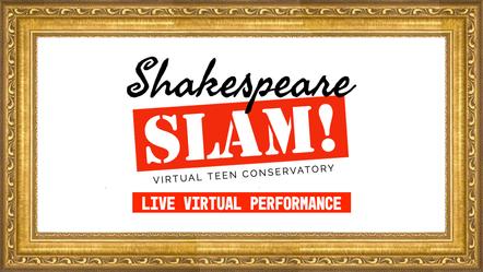 Shakespeare Slam! Live Virtual Performance