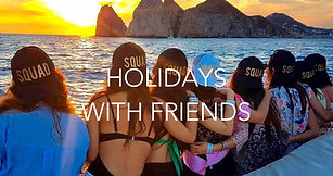HOLIDAYS WITH FREINDS