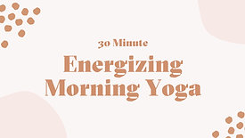 30 Minute Energizing Morning Flow