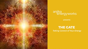 The Gate, Taking Control of Your Energy