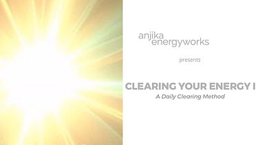 Clearing Your Energy I, A Daily Clearing Method