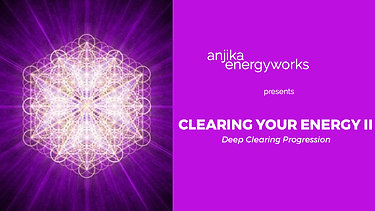 Clearing Your Energy II, Deep Clearing Progression