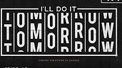 I'll Do It Tomorrow
