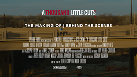The Making of A Thousand Little Cuts