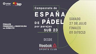 📺 Pádel | Campeonato de España sub 23 - Finales Femenina y Masculina