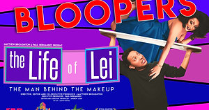 LIFE OF LEI BLOOPERS