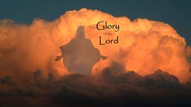 """""""The Glory of the Lord"""" (Sunday, February 23, 2020)"""