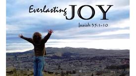 """Everlasting Joy"" (Sunday, December 15, 2019)"