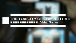 The Toxicity of Competitive Video Games