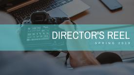 Director's Reel – Spring 2019